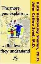 The More You Explain, the Less They Understand