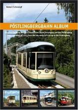 Postlingbergbahn Album: With a Gradient of 1 in 9 from the City Centre of Linz Up to the Postlingberg