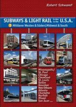Subways & Light Rail in the USA: Midwest & South: Vol. 3