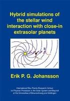 Hybrid simulations of the stellar wind interaction with close-in extrasolar planets