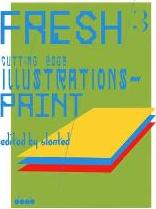 Fresh: Cutting Edge Illustrations in the Press 3