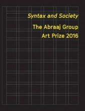 Syntax and Society - The Abraaj Group Art Prize 2016