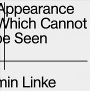 The Appearance of That Which Cannot be Seen