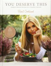 You deserve this: Simple & Natural Recipes For A Healthy Lifestyle
