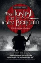 What Hashish Did to Walter Benjamin