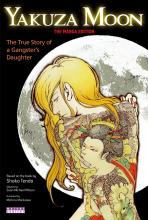 Yakuza Moon: True Story Of A Gangster's Daughter (the Manga Edition)