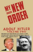 My New Order a Collection of Speeches by Adolph Hitler Volume Two