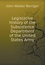 Legislative history of the Subsistence Department of the United States Army