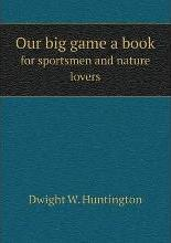 Our big game a book