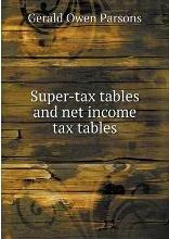 Super-tax tables and net income tax tables