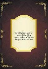 Constitution and by-laws of the Ohio Association of Union Ex-prisoners of War