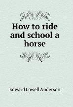 How to ride and school a horse