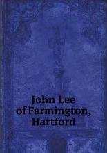 John Lee of Farmington, Hartford