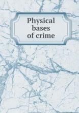 Physical bases of crime