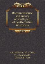 Reconnoissance soil survey of south part of north central Wisconsin