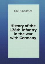 History of the 126th Infantry in the war with Germany