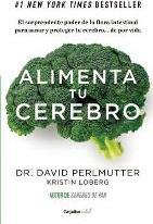 Alimenta Tu Cerebro Brain Maker: The Power of Gut Microbes to Heal and Protect Your Brain-For Life