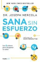 Sana Sin Esfuerzo/Effortless Healing: 9 Simple Ways to Sidestep Illness, Shed Excess Weight, and Help Your Body Fix Itself