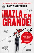 !hazla En Grande! / Crushing It!: How Great Entrepreneurs Build Their Business and Influence-And How You Can, Too