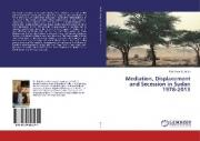 Mediation, Displacement and Secession in Sudan 1978-2013