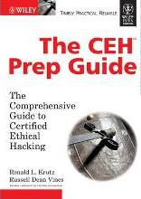 The Ceh Prep Guide, the Comprehensive Guide to Certified Ethical Hacking (with CD)