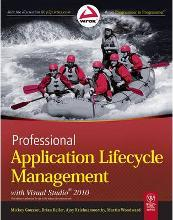 Professional Application Lifecycle Management with Visual Studio 2010