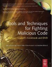 Tools and Techniques for Fighting Malicious Code