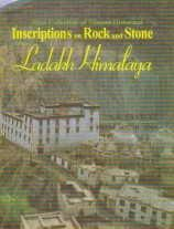 First Collection of Tibetan Historical Inscriptions on Rock and Stone from Ladakh Himalaya