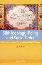 Sikh Ideology, Polity, and Social Order
