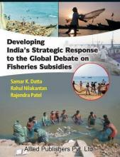 Developing India's Strategic Response to the Global Debate on Fisheries Subsidies (CMA Publication No. 236)