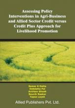 Assessing Policy Interventions in Agri-Business and Allied Sector Credit Versus Credit Plus Approach for Livelihood Promotion