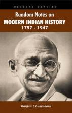 Random Notes on Modern Indian History 1757-1947