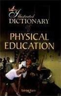 The Illustrated Dictionary of Physical Education