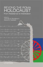 Beyond the Roma Holocaust From Resistance to Mobilisation