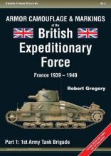 Armor Camouflage & Markings of the British Expeditionary Force, France 1939-1940