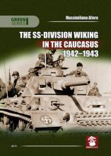 The SS-Division Wiking in the Caucasus 1942-1943