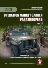 Operation Market Garden Paratroopers: Transport of the 1st Polish Independent Parachute Brigade 1941-1945 Volume 3