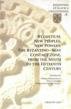 Byzantium new peoples new powers the byzantino slav contact zone from the ninth to the fifteenth century