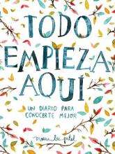 Todo Empieza Aqui/Start Where You Are: A Journal for Self-Exploration