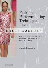 Fashion Patternmaking Techniques - Haute Couture: Volume 1