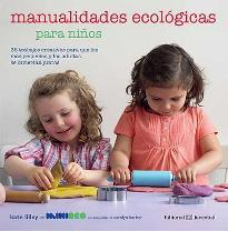 Manualidades ecológicas para niños/ Eco-Friendly Crafting with Kids