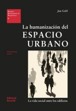 La humanizacion del espacio urbano/ The Humanization of Urban Spaces