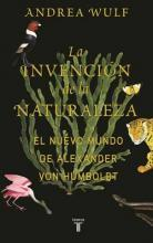 La Invencion de la Naturaleza: El Mundo Nuevo de Alexander Von Humboldt / The Invention of Nature: Alexander Von Humboldt's New World