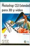 Photoshop CS3 Extended para 3D y video / Photoshop CS3 Extended for 3D and Video