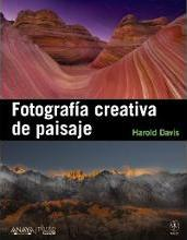 Fotografia creativa de paisaje / Creative Landscape : Digital Photography Tips and Techniques