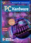PC Hardware - Manual de Referencia Con CD ROM
