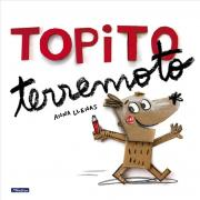 Topito Terremoto /Little Mole Quake