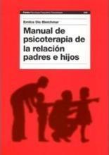 Manual de psicoterapia de la relacion padres e hijos / Handbook of PsychoTherapy for The Parent-Child Relationship