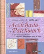 Manual practico del punto para acolchado y patchwork/ Practical Manual Of The Point For Quilted And Patchwork