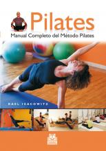 Pilates/ The Complete Guide to Mat Work and Apparatus Exerises